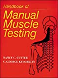 img - for Handbook of Manual Muscle Testing by C.George Kevorkian (1-Feb-1999) Spiral-bound book / textbook / text book