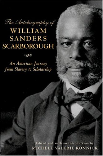 The Autobiography of William Sanders Scarborough: An American Journey from Slavery to Scholarship (African American Life)