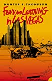 Hunter S. Thompson Fear and Loathing in Las Vegas: A Savage Journey to the Heart of the American Dream