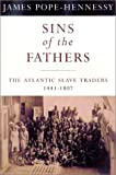 img - for Phoenix: Sins of the Fathers: The Atlantic Slave Traders, 1441-1807 (Making of America (Sterling)) book / textbook / text book