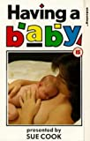 Having A Baby: A Practical Guide [VHS]