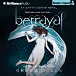 Betrayal: An Empty Coffin Novel, Book 2 (       UNABRIDGED) by Gregg Olsen Narrated by Julia Whelan