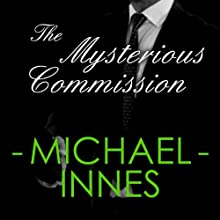 The Mysterious Commission: An Insepctor Appleby Mystery (       UNABRIDGED) by Michael Innes Narrated by Jeremy Clyde