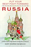 img - for Put Your Best Foot Forward Russia: A Fearless Guide to International Communication & Behavior (Put Your Best Foot Forward Bk. 4) book / textbook / text book
