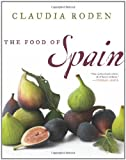 Claudia Roden, The Food of Spain.