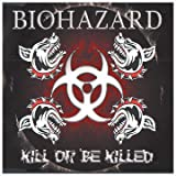echange, troc Biohazard - Kill Or Be Killed