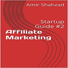 Affiliate Marketing: Startup Guide, Book 2 (       UNABRIDGED) by Amir Shahzad Narrated by Rebecca Parks