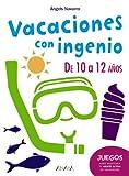 Vacaciones con ingenio. De 10 a 12 a�os (Otras Colecciones - Libretas De Ingenio)