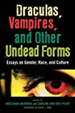 img - for Draculas, Vampires, and Other Undead Forms: Essays on Gender, Race, and Culture book / textbook / text book