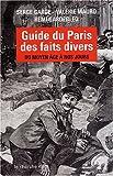 Guide du Paris des faits divers : Du Moyen Age� nos jours par Gardebled