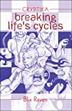 img - for Breaking Life's Cycles: Cryptika book / textbook / text book