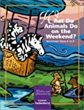 What Do Animals Do on the Weekend?: Adventures from A to Z