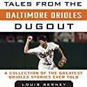 Tales from the Baltimore Orioles Dugout: A Collection of the Greatest Orioles Stories Ever Told (       UNABRIDGED) by Louis Berney Narrated by Tom Parks