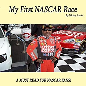 My First NASCAR Race | [Mickey Frazier, Sr.]