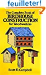 The Complete Book of Birdhouse Constr...