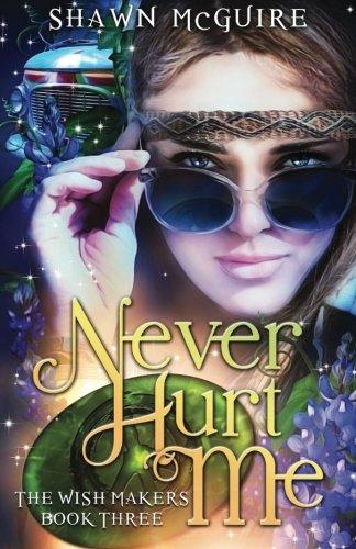 Never Hurt Me (The Wish Makers) (Volume 3)