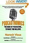 Podcastnomics: The Book Of Podcasting...