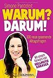Warum? Darum!: 300 neue spannende Alltagsfragen - Mit einem Vorwort von Hellmuth Karasek -