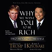Why We Want You to Be Rich: Two Men, One Message | [Donald J. Trump, Robert T. Kiyosaki]