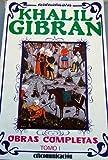 Khalil Gibran - Obras Completas TOMO II (Spanish Edition)
