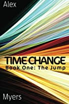 Time Change Book One: The Jump (Volume 1)