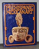 img - for Prehispanic Mexican Art book / textbook / text book