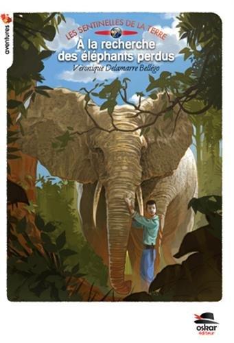 les sentinelles de la terre : A la recherche des éléphants perdus