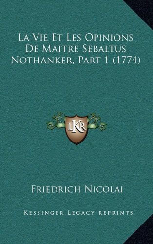 La Vie Et Les Opinions de Maitre Sebaltus Nothanker, Part 1 (1774)