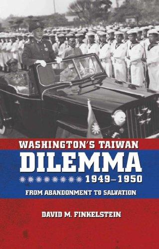 David Finkelstein - Washington's Taiwan Dilemma, 1949-1950