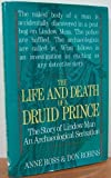 The Life and Death of a Druid Prince: The Story of Lindow Man an Archaeological Sensation