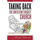 Taking Back the United Methodist Church General Conference 2008 Update ~ Mark Tooley