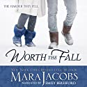 Worth The Fall Audiobook by Mara Jacobs Narrated by Emily Beresford