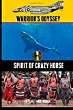 Ed Eagle Man McGaa Warrior's Odyssey: Spirit of Crazy Horse