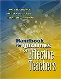 Handbook for Qualities of Effective Teachers by Stronge, James H., Hindman, Jennifer L., Tucker, Pamela D. (2004) Paperback