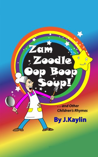 Zam Zoodle Oop Boop Soup! (and Other Children's Rhymes)