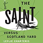 The Saint versus Scotland Yard: The Saint, Book 8 | Leslie Charteris