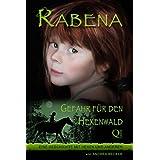 """Rabena - Gefahr f�r den Hexenwaldvon """"Andrea Becker"""""""