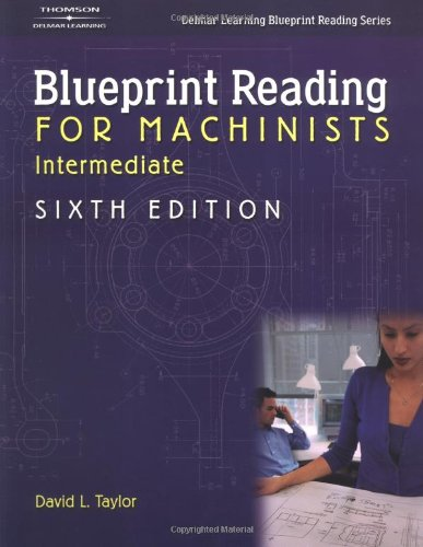Intermediate Blueprint Reading For Machinists - Cengage Learning - DE-1401870732 - ISBN: 1401870732 - ISBN-13: 9781401870737