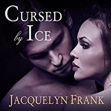 Cursed by Ice: The Immortal Brothers, Book 2 (       UNABRIDGED) by Jacquelyn Frank Narrated by Roger Wayne