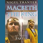Macbeth: The King: Part 2 | Nigel Tranter
