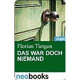 """Das war doch niemandvon """"Florian Tietgen"""""""