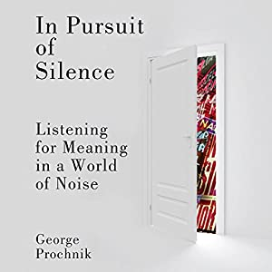 In Pursuit of Silence Audiobook