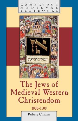 The Jews of Medieval Western Christendom, 1000-1500...
