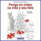Ponga en orden su vida y sea feliz [Tidy Your Life and Be Happy] Audiobook by Edgar Hernández Cancino Quintero Narrated by Eyal Meyer