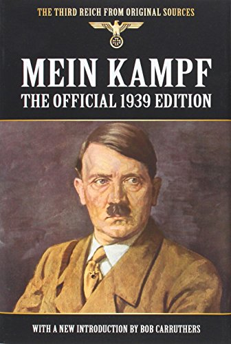 Mein Kampf – The Official 1939 Edition (Third Reich from Original Sources)