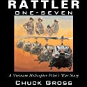 Rattler One-Seven: A Vietnam Helicopter Pilot's War Story: North Texas Military Biography and Memoir Series Audiobook by Chuck Gross Narrated by Gerry Burke