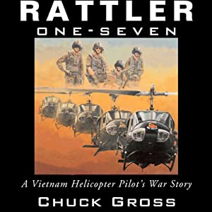 Rattler One-Seven: A Vietnam Helicopter Pilot's War Story: North Texas Military Biography and Memoir Series | [Chuck Gross]