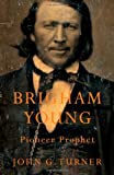 img - for Brigham Young: Pioneer Prophet book / textbook / text book