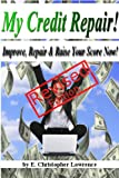 51V7%2B2YQvFL. SL160  My Credit Repair   Improve, Repair & Raise Your Score Now! (Revised Edition)