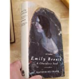 Emily Bronte: A Chainless Soulby Katherine Frank